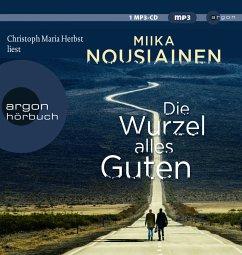 Die Wurzel alles Guten, 1 MP3-CD - Nousiainen, Miika