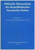Politische Dimensionen der deutschbaltischen literarischen Kultur