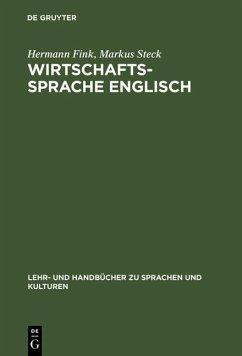 Wirtschaftssprache Englisch (eBook, PDF) - Fink, Hermann; Steck, Markus