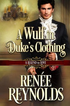 A Wulf in Duke´s Clothing (A Legend to Love, #6...