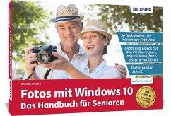 Fotos mit Windows 10 - Das Handbuch für Senioren - Zintzsch, Andreas