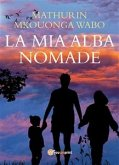 La mia alba nomade (eBook, PDF)