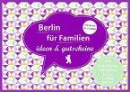 Berlin für Familien - ideen & gutscheine