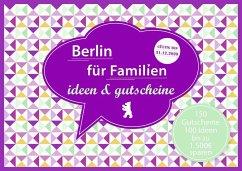 Berlin für Familien - ideen & gutscheine - Eickholz, Sonja