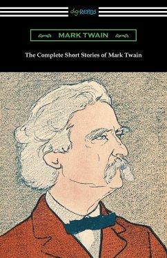 The Complete Short Stories of Mark Twain - Twain, Mark