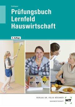 Prüfungsbuch Lernfeld Hauswirtschaft - Schlieper, Cornelia A.