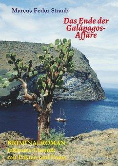 Das Ende der Galápagos-Affäre - Straub, Marcus Fedor