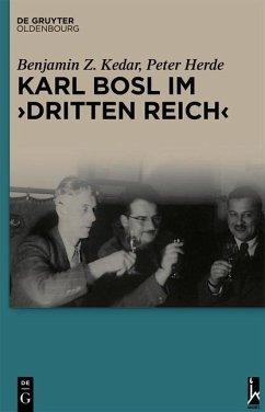 """Karl Bosl im Dritten Reich""""e; (eBook, PDF) - Herde, Peter; Kedar, Benjamin Z."""