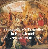Shakespeare Tragedies/ Trauerspielen, Bilingual Edition (all 11 plays in English with line numbers plus 8 of those in German translation) (eBook, ePUB)