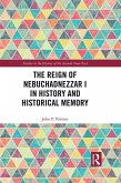 Reign of Nebuchadnezzar I in History and Historical Memory (eBook, PDF)