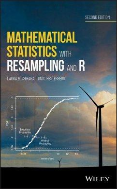 Mathematical Statistics with Resampling and R (eBook, ePUB) - Hesterberg, Tim C.; Chihara, Laura M.