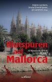 Blutspuren auf Mallorca: 18 historische Krimis von der Insel (eBook, ePUB)