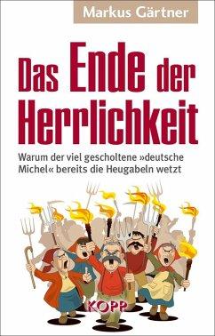 Das Ende der Herrlichkeit (eBook, ePUB) - Gärtner, Markus