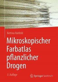 Mikroskopischer Farbatlas pflanzlicher Drogen (eBook, ePUB) - Rahfeld, Bettina