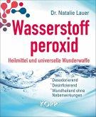 Wasserstoffperoxid: Heilmittel und universelle Wunderwaffe (eBook, ePUB)