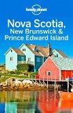Lonely Planet Nova Scotia, New Brunswick & Prince Edward Island (eBook, ePUB)