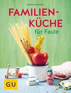 Familienküche für Faule (Mängelexemplar) - Kintrup, Martin