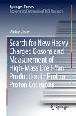Search for New Heavy Charged Bosons and Measurement of High-Mass Drell-Yan Production in Proton-Proton Collisions (eBook, PDF)