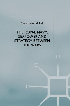The Royal Navy, Seapower and Strategy between the Wars (eBook, PDF) - Bell, C.