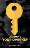 Becoming Your Own Key (eBook, ePUB)