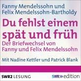 Du fehlst einem spät und früh - Der Briefwechsel von Fanny und Felix Mendelssohn (MP3-Download)