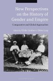 New Perspectives on the History of Gender and Empire (eBook, ePUB)