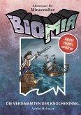 BIOMIA - Abenteuer für Minecraft Spieler: #4 Die Verdammten der Knocheninsel. (eBook, ePUB)