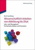 Wissenschaftlich Arbeiten von Abbildung bis Zitat (eBook, PDF)