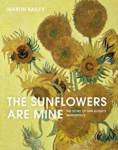 The Sunflowers Are Mine - Bailey, Martin