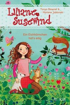 Ein Eichhörnchen hat's eilig / Liliane Susewind ab 6 Jahre Bd.9 - Stewner, Tanya;Jablonski, Marlene