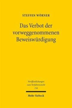 Das Verbot der vorweggenommenen Beweiswürdigung - Wörner, Steffen