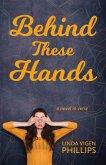 Behind These Hands (eBook, ePUB)