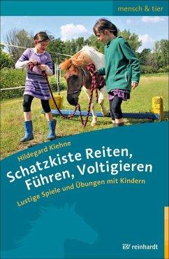 Schatzkiste Reiten, Führen, Voltigieren (eBook, PDF) - Kiehne, Hildegard