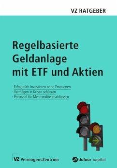 Regelbasierte Geldanlage mit ETF und Aktien (eBook, ePUB) - Weber, Marc; Rütsche, Manuel; Freimüller, Sascha; Held, Ryan