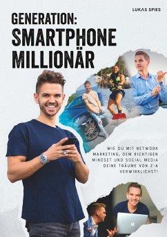 Generation: Smartphone Millionär (eBook, ePUB) - Spies, Lukas
