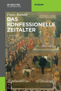 Das konfessionelle Zeitalter (eBook, PDF) - Brendle, Franz