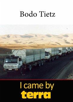 I came by terra - Tietz, Bodo