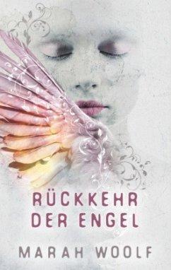 Rückkehr der Engel - Woolf, Marah
