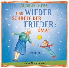 Und wieder schreit der Frieder: Oma!, 1 Audio-CD - Mebs, Gudrun