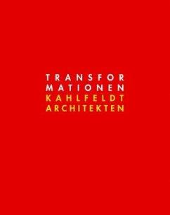 Transformationen - Kahlfeldt, Paul; Kahlfeldt, Petra