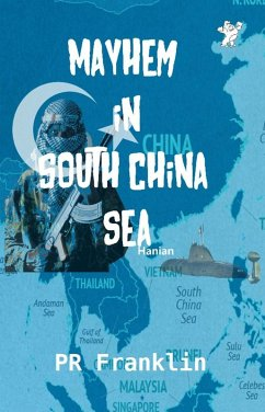 Mayhem in South China Sea