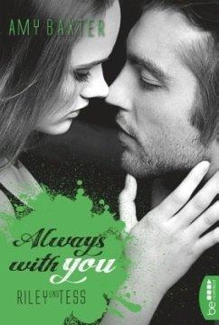 Always with you - Riley und Tess / San Francisco Ink Bd.5 - Baxter, Amy