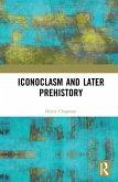 Iconoclasm and Later Prehistory (eBook, ePUB)