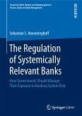 The Regulation of Systemically Relevant Banks (eBook, PDF)