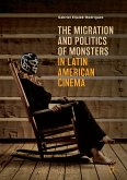 The Migration and Politics of Monsters in Latin American Cinema (eBook, PDF)