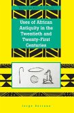 Uses of African Antiquity in the Twentieth and Twenty-First Centuries (eBook, ePUB)