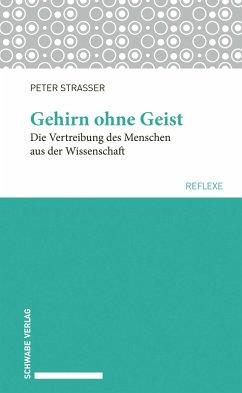 Gehirn ohne Geist (eBook, PDF) - Strasser, Peter