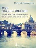 Der große Obelisk - Gedanken und Erfahrungen beim Lesen und beim Reisen (eBook, ePUB)
