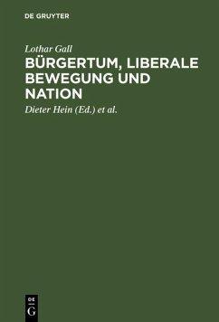 Bürgertum, liberale Bewegung und Nation (eBook, PDF) - Gall, Lothar