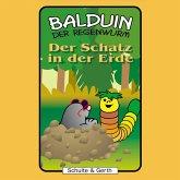 Der Schatz in der Erde (Balduin der Regenwurm 7) (MP3-Download)